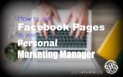 How to use Facebook Pages as Your Personal Marketing Manager