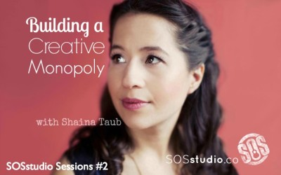 2: Building a Creative Monopoly with Shaina Taub