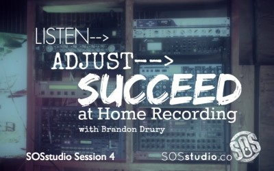4: Listen, Adjust, Succeed at Home Recording with Brandon Drury
