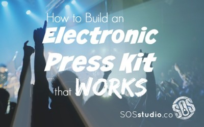 How to Build an Electronic Press Kit – EPK – that Works