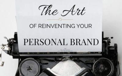 The Art of Reinventing Your Personal Brand