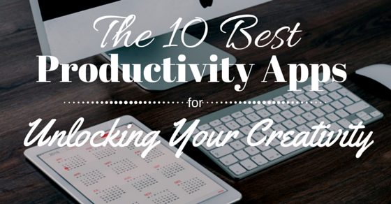 The 10 Best Productivity Apps for Unlocking Your Creativity