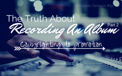 19: The Truth About Recording An Album Part 2: Copyrighting to Promotion