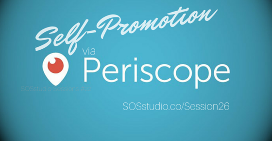26: 9 Ways to Engage and Grow Your Audience Using Periscope