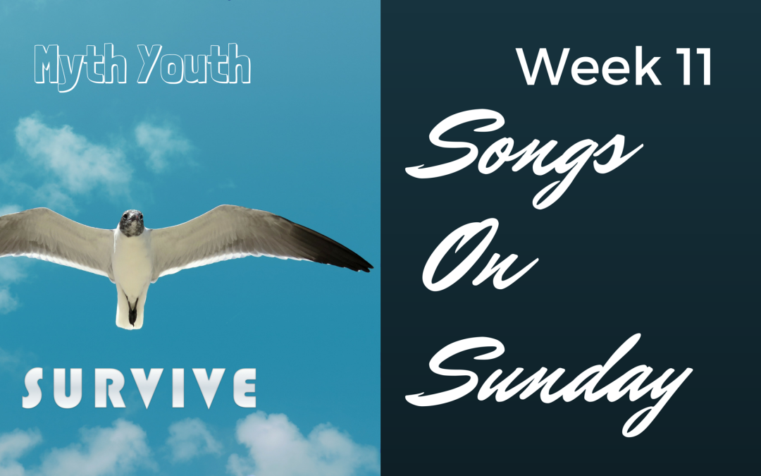 "Week 11 – ""Survive"" by Myth Youth"