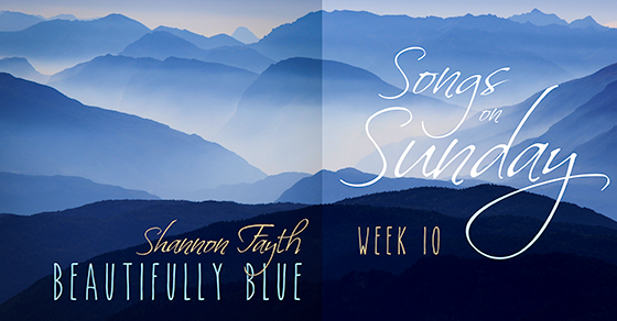 "Week 10 – ""Beautifully Blue"" by Shannon Fayth"