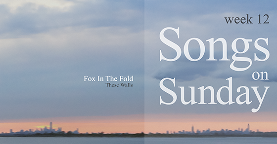 Week 12 – 'These Walls' by Fox in the Fold