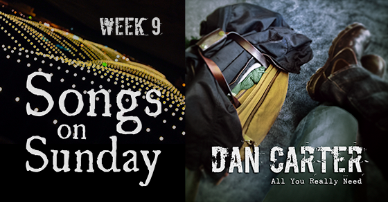 "Week 9 – ""All You Really Need"" by Dan Carter"