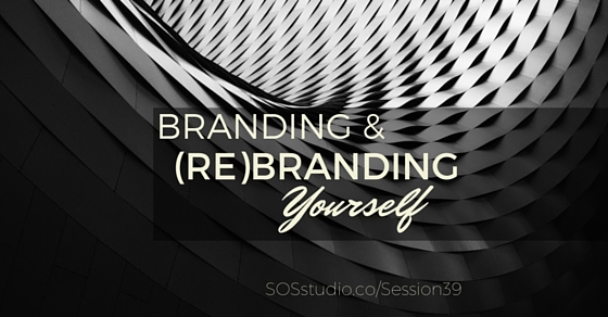 39: Branding and ReBranding Yourself