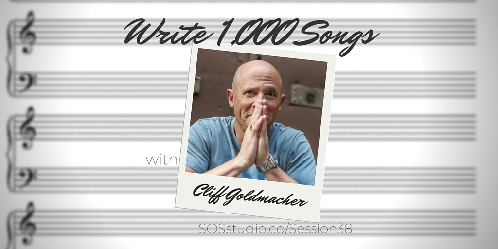 Write 1,000 songs with Cliff Goldmacher of EducatedSongwriter.com SOSstudio.co-session38 (1)