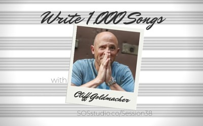 38: Write 1,000 Songs with Cliff Goldmacher of EducatedSongwriter.com