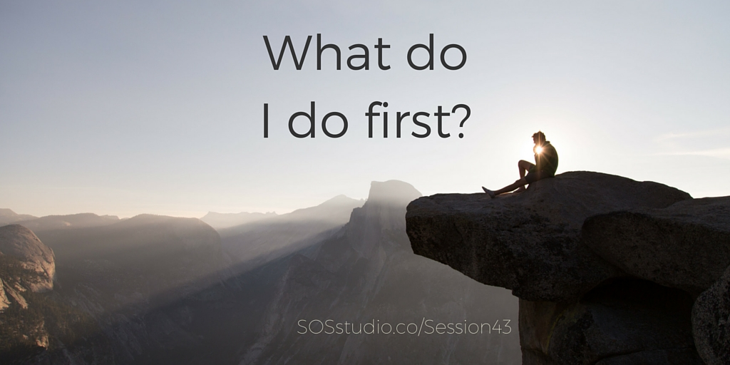What do I do first SOSstudio.co-Session43