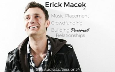 Erick Macek on Music Placement, Crowdfunding, and Building Personal Relationships (Episode 54)