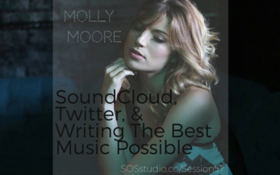 Molly Moore on SoundCloud, Twitter, and Writing the Best Music Possible (Episode 57)