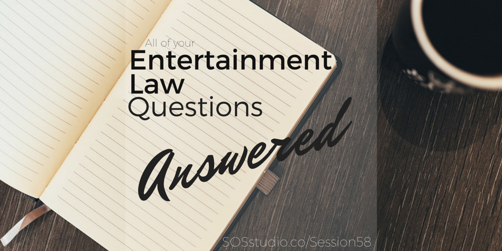 All of your Entertainment Law Questions Answered by Player Law SOSstudio.co-Session58