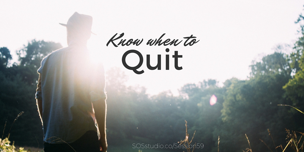 Know When to Quit SOSstudio Sessions Episode 59